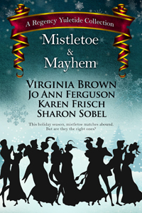 Mistletoe & Mayhem (A Regency Yuletide)