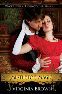 Mistletoe Magic (Once Upon A Regency Christmas Duet)