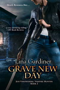 Grave New Day (Jess Vandermire, Vampire Hunter)